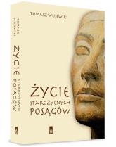 Życie starożytnych posągów - Tomasz Wujewski | mała okładka