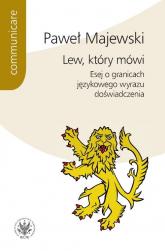 Lew, który mówi Esej o granicach językowego wyrazu doświadczenia - Paweł Majewski | mała okładka