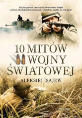 10 mitów II wojny światowej - Aleksij Isajew   mała okładka
