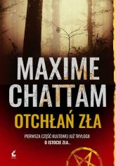 Otchłań zła - Maxime Chattam | mała okładka