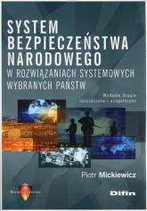 System bezpieczeństwa narodowego w rozwiązaniach systemowych wybranych państw - Piotr Mickiewicz | mała okładka