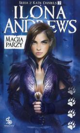 Magia parzy Kate Daniels Tom 2 - Ilona Andrews | mała okładka