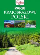 Parki krajobrazowe Polski - zbiorowe opracowanie | mała okładka