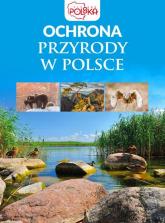 Ochrona przyrody w Polsce - zbiorowe opracowanie | mała okładka