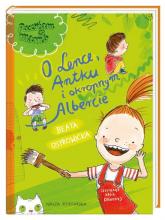 O Lence Antku i okropnym Albercie - Beata Ostrowicka | mała okładka