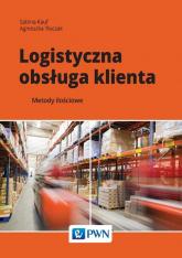 Logistyczna obsługa klienta Metody ilościowe - Kauf Sabina, Tłuczak Agnieszka | mała okładka