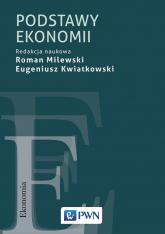 Podstawy ekonomii - Milewski Roman, Kwiatkowski Eugeniusz | mała okładka