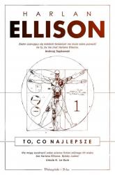 To co najlepsze Tom 1 - Harlan Ellison | mała okładka