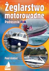 Żeglarstwo motorowodne Podręcznik RYA - Paul Glatzel | mała okładka
