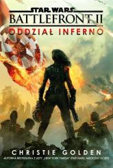 Star Wars Battlefront 2 Oddział Inferno - Christie Golden | mała okładka