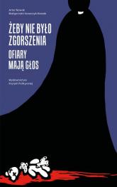 Żeby nie było zgorszenia Ofiary mają głos - Nowak Artur, Szewczyk-Nowak Małgorzata | mała okładka