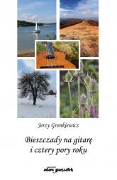 Bieszczady na gitarę i cztery pory roku - Jerzy Gronkiewicz | mała okładka