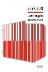 Patriotyzm gospodarczy - Eryk Łon   mała okładka