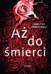 Aż do śmierci - L. Armentrout Jennifer | mała okładka