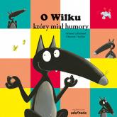 O Wilku który miał humory - Orianne Lallemand   mała okładka