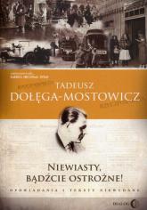 Niewiasty, bądźcie ostrożne! Opowiadania i teksty niewydane - Tadeusz Dołęga-Mostowicz   mała okładka