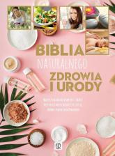 Biblia naturalnego zdrowia i urody -  | mała okładka