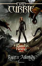 Atlantis Rising Tom 1 Rycerze Atlantydy - Evan Currie | mała okładka