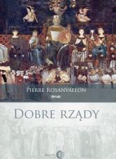 Dobre rządy - Pierre Rosanvallon | mała okładka