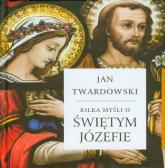 Kilka myśli o świętym Józefie - Jan Twardowski | mała okładka