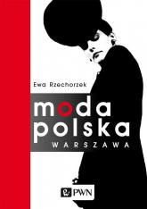 Moda Polska Warszawa - Ewa Rzechorzek | mała okładka