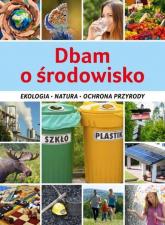 Dbam o środowisko - Karolina Matoga | mała okładka