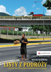 Listy z podróży, czyli przez Amerykę Południową na gapę - Maciej Majewski | mała okładka