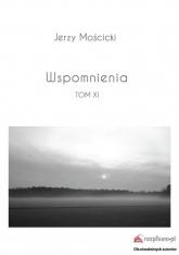 Wspomnienia Tom XI - Jerzy Mościcki | mała okładka