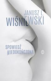 Spowiedź niedokończona - Wiśniewski Janusz Leon   mała okładka