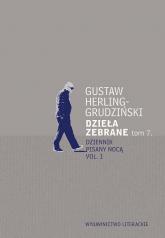 Dzieła zebrane Tom 7 Dziennik pisany nocą Dziennik pisany nocą vol. 1 - Gustaw Herling-Grudziński   mała okładka
