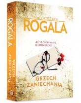 Grzech zaniechania - Małgorzata Rogala   mała okładka