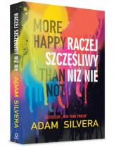 More Happy Than Not Raczej szczęśliwy niż nie - Adam Silvera | mała okładka