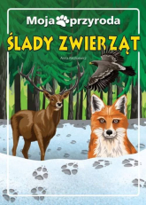 Moja przyroda Ślady zwierząt - Anna Paszkiewicz | mała okładka