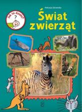Jak to działa Świat zwierząt - Patrycja Zarawska | mała okładka