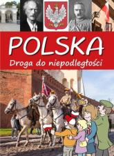 Polska Droga do niepodległości - Artur Jabłoński | mała okładka