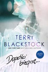 Dopóki biegnę... - Terri Blackstock | mała okładka