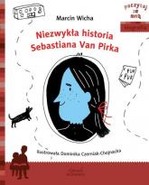 Niezwykła historia Sebastiana Van Pirka - Marcin Wicha | mała okładka