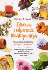 Zdrowie i odporność reaktywacja Jak wzmocnić organizm w walce z chorobami - Nowak Zbigniew T. | mała okładka
