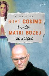 Brat Cosimo i cuda Matki Bożej ze Scoglio - Patrizia Cattaneo   mała okładka