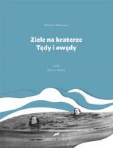 Ziele na kraterze Tędy i owędy Wybór - Melchior Wańkowicz | mała okładka