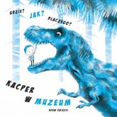 Gdzie Jak Dlaczego Kacper w muzeum - Adam Święcki | mała okładka
