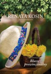 Bluszcz prowincjonalny - Renata Kosin | mała okładka