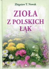 Zioła z polskich łąk - Nowak Zbigniew T. | mała okładka