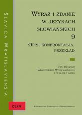 Slavica Wratislaviensia CLXV Wyraz i zdanie w językach słowiańskich 9. Opis, konfrontacja, przekład -  | mała okładka