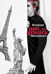 Nasi za granicą - Krystyna Mazurówna | mała okładka