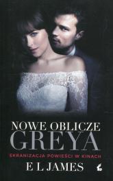 Nowe oblicze Greya wydanie filmowe - James E L | mała okładka