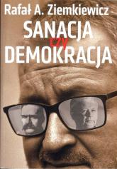 Sanacja czy demokracja - Rafał Ziemkiewicz   mała okładka
