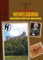 Wewelsburg Nazistowski okultyzm i nowa religia - Igor Witkowski | mała okładka