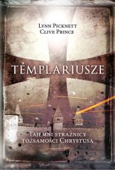 Templariusze Tajemni strażnicy tożsamości Chrystusa - Picknett Lynn, Prince Clive | mała okładka