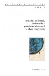 Prawda, poufność, autonomia - problemy informacji w etyce medycznej. Antologia bioetyki. Tom 5 -    mała okładka
